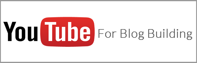 Using YouTube to Build Your Blog