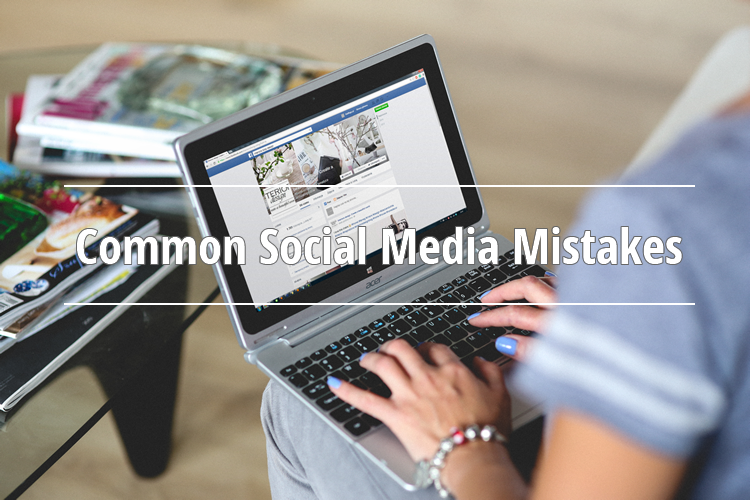 Don't Commit These Common Social Media Mistakes