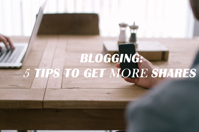 5 Ways to Encourage Your Readers to Share Your Blog Posts