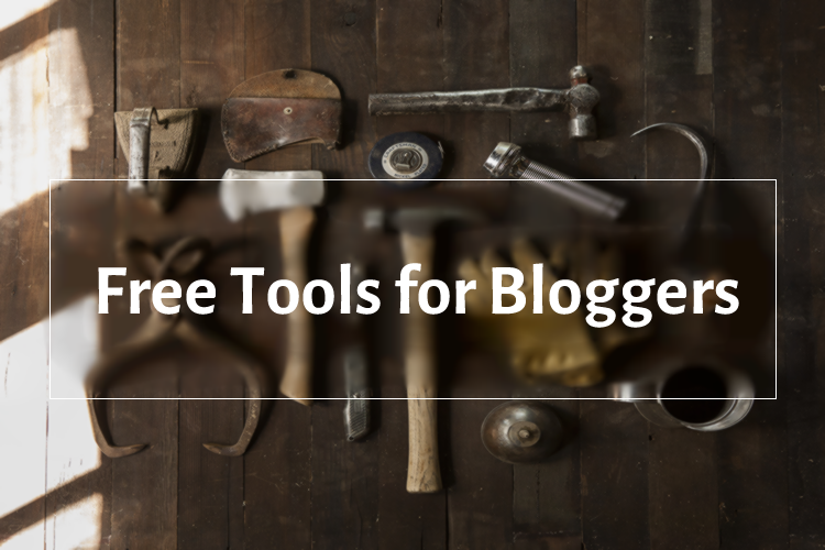 Best Free Tools for Bloggers