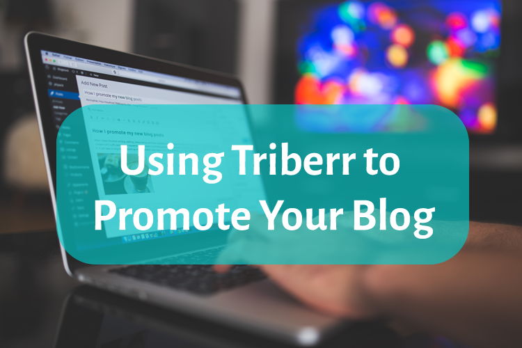 Using Triberr to Promote Your Blog