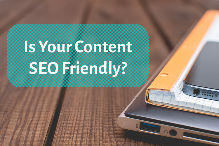 How to Make Sure Your Content is SEO-Friendly